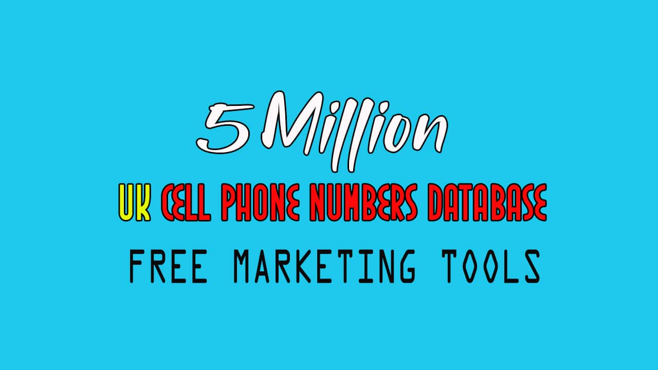 5 Million Cell Phone numbers database from UK