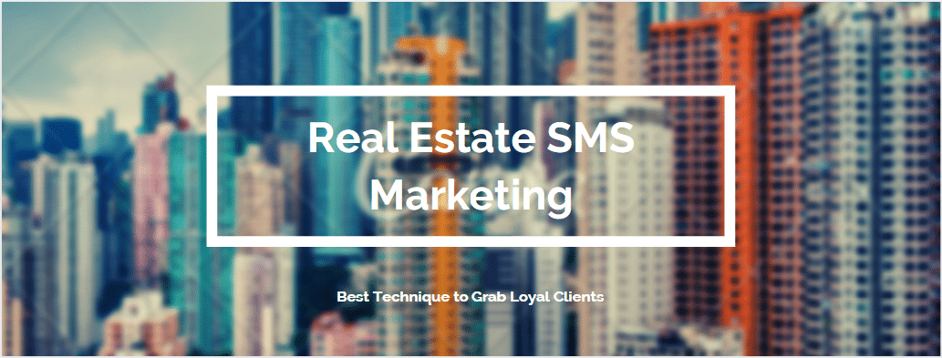 Real estate sms marketing